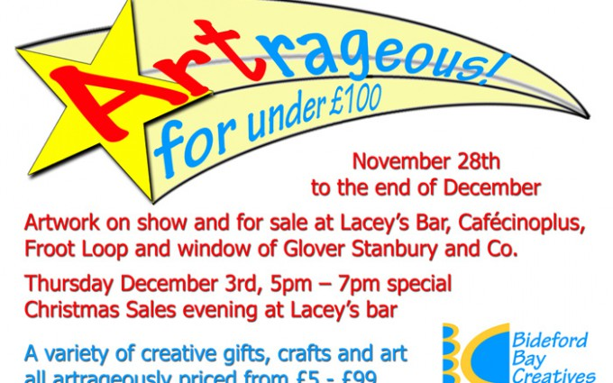 Artrageous! Art Exhibition November 28th – January 8th
